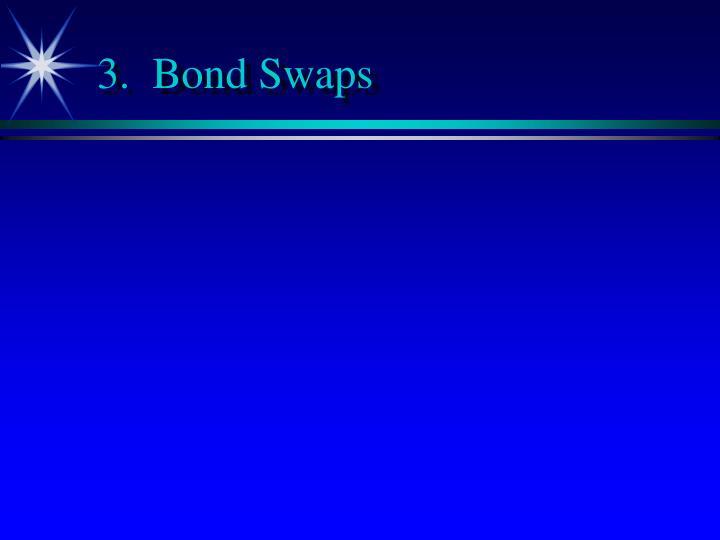 3.  Bond Swaps