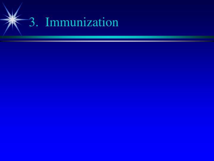 3.  Immunization