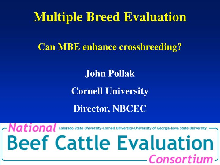 Multiple breed evaluation can mbe enhance crossbreeding