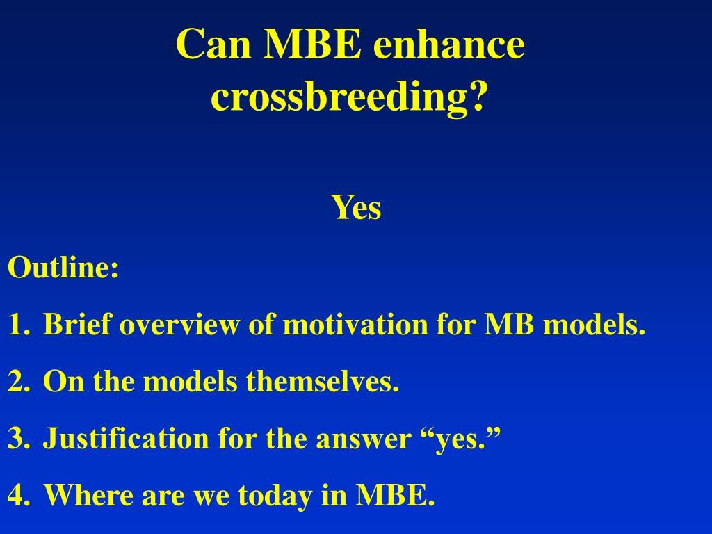 Can MBE enhance crossbreeding?