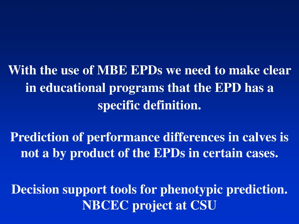 With the use of MBE EPDs we need to make clear in educational programs that the EPD has a specific definition.