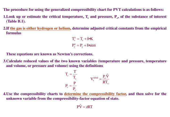 The procedure for using the generalized compressibility chart for PVT calculations is as follows: