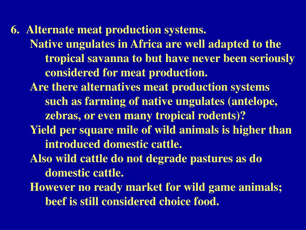 Alternate meat production systems.