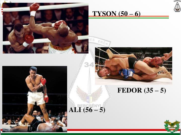 TYSON (50 – 6)