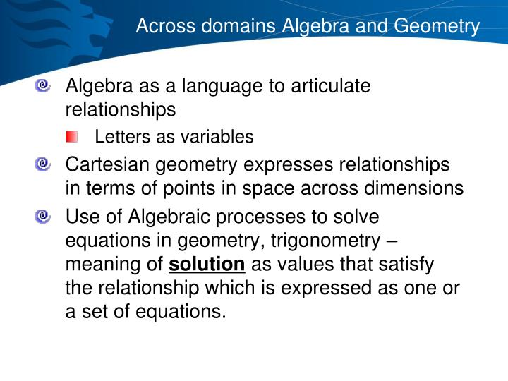 Across domains Algebra and Geometry