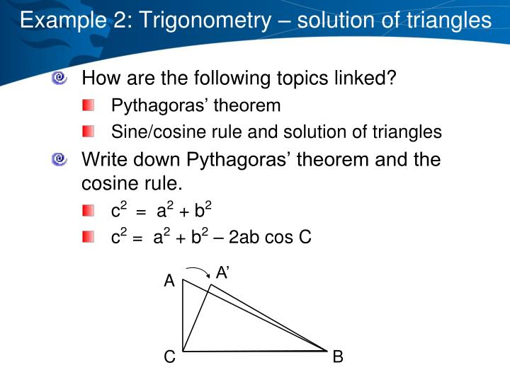 Example 2: Trigonometry – solution of triangles