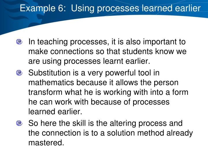 Example 6:  Using processes learned earlier