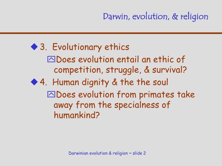 Darwin, evolution, & religion