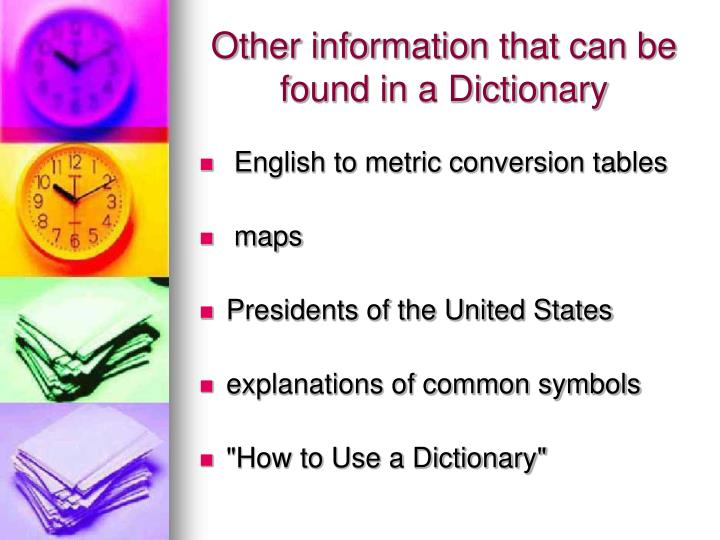Other information that can be found in a Dictionary