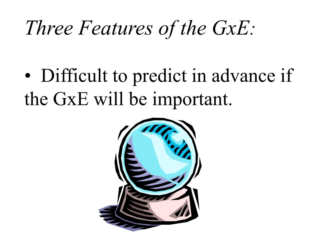 Three Features of the GxE