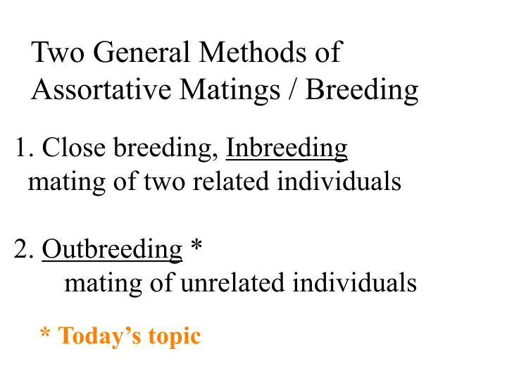 Two General Methods of Assortative Matings / Breeding