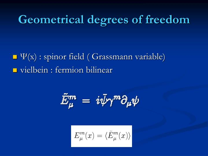 Geometrical degrees of freedom