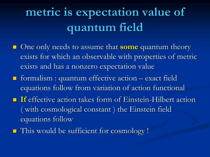 metric is expectation value of quantum field