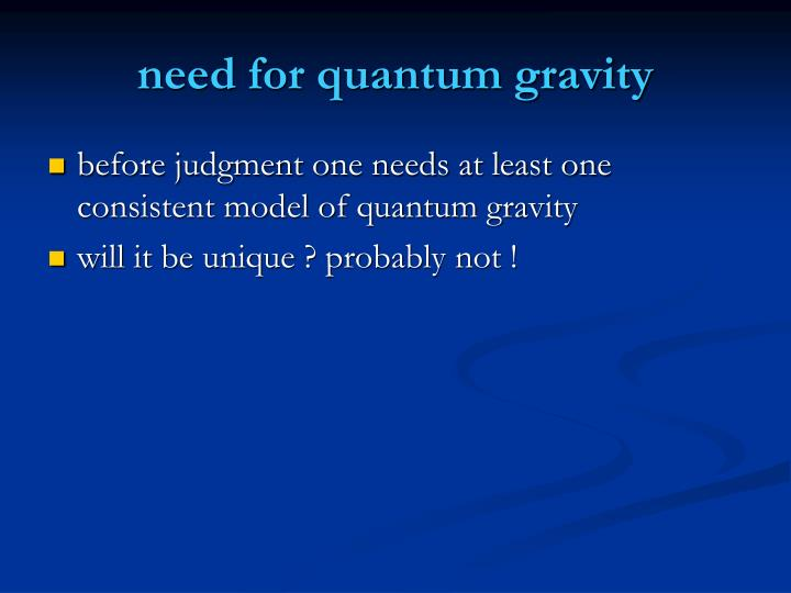 need for quantum gravity