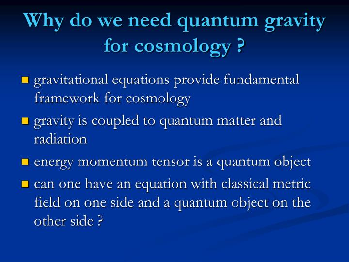 Why do we need quantum gravity for cosmology