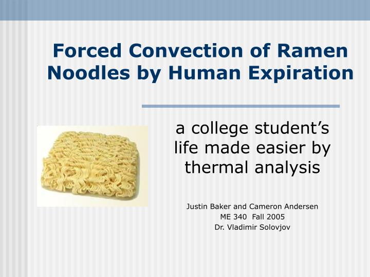 Forced convection of ramen noodles by human expiration