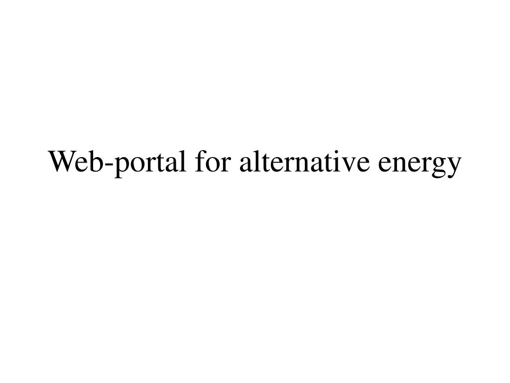Web-portal for alternative energy