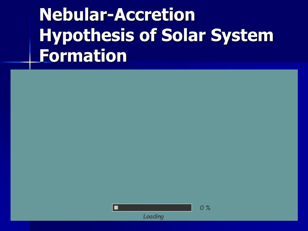 Nebular-Accretion Hypothesis of Solar System Formation