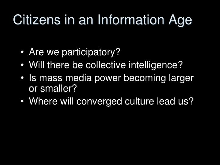 Citizens in an Information Age