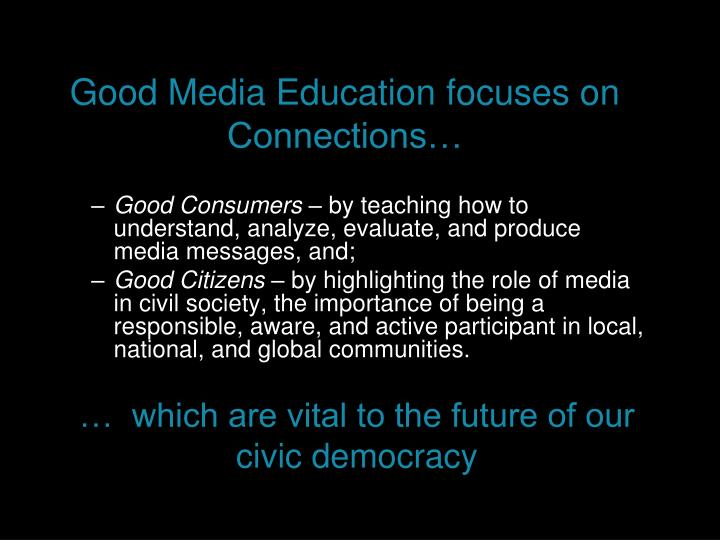 Good Media Education focuses on Connections…