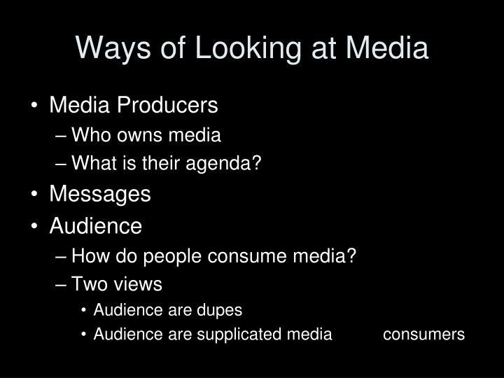 Ways of Looking at Media