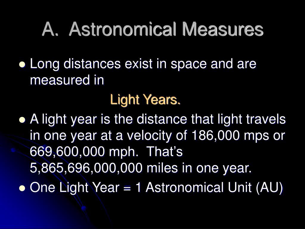 A.  Astronomical Measures