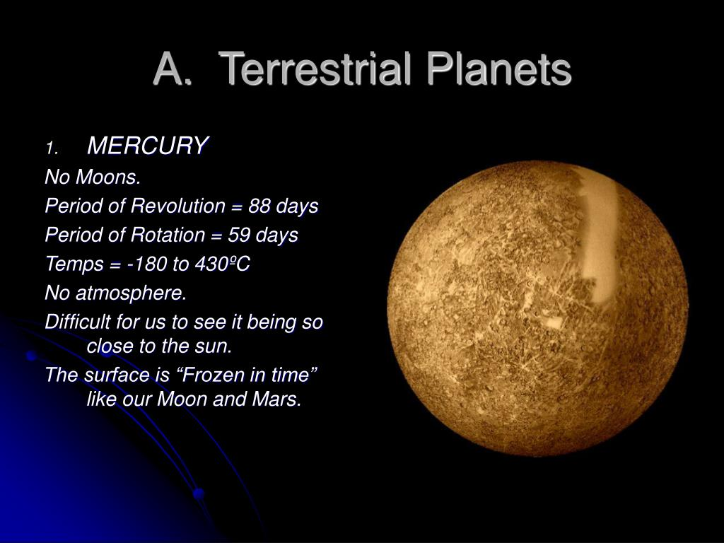 A.  Terrestrial Planets
