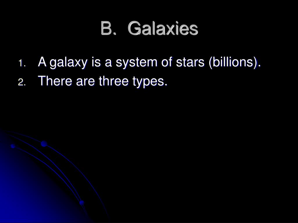 B.  Galaxies