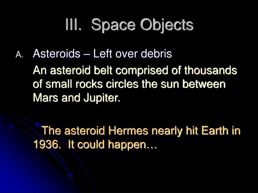 III.  Space Objects