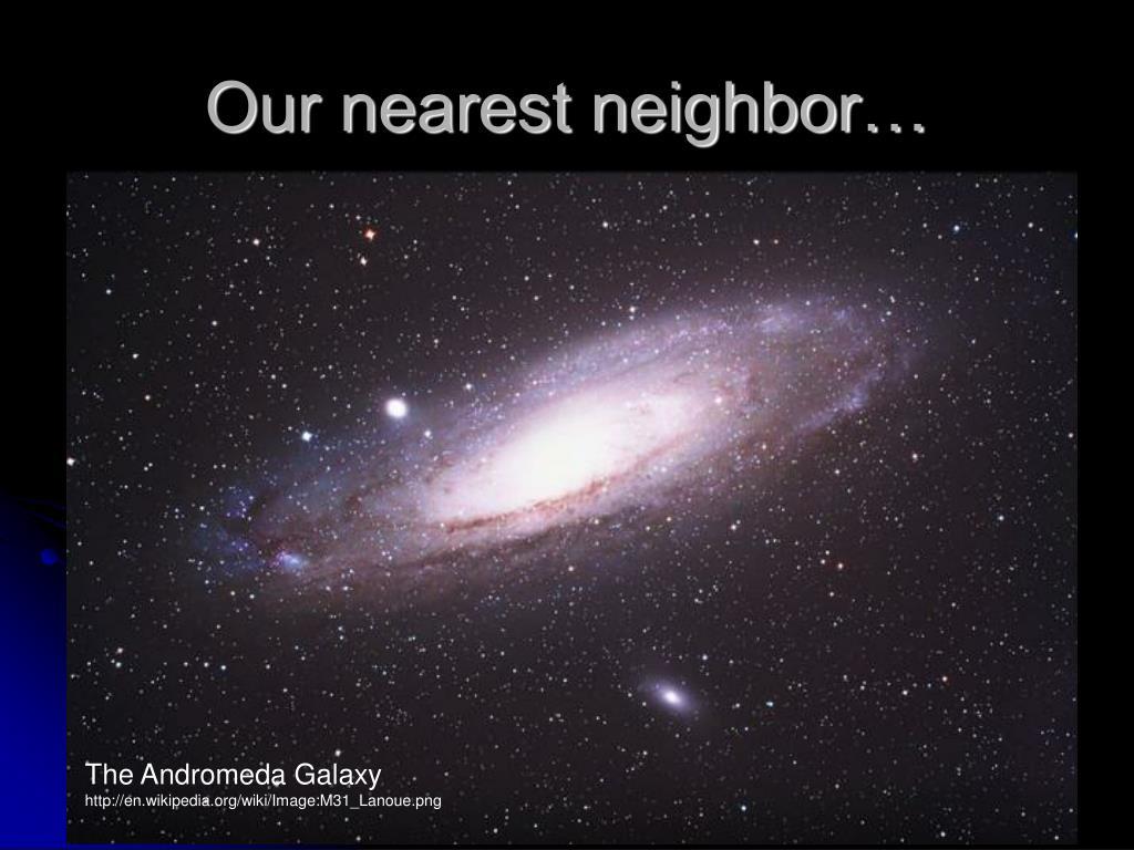Our nearest neighbor…
