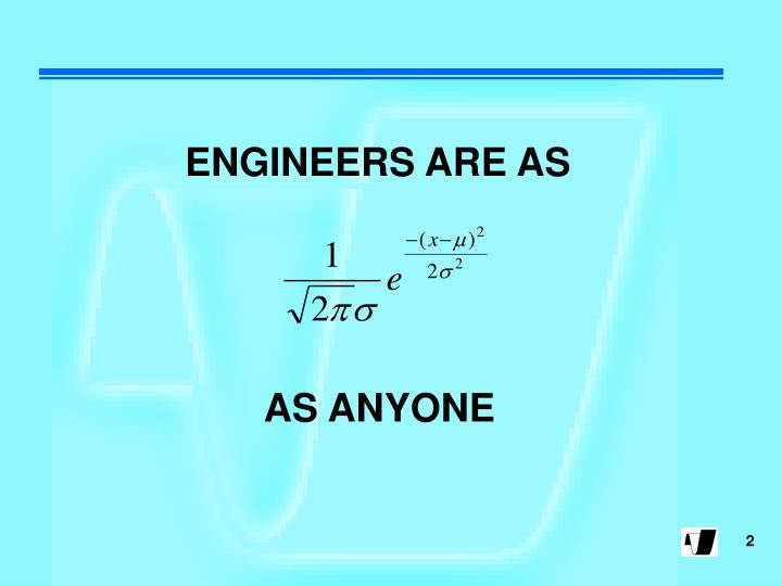 ENGINEERS ARE AS