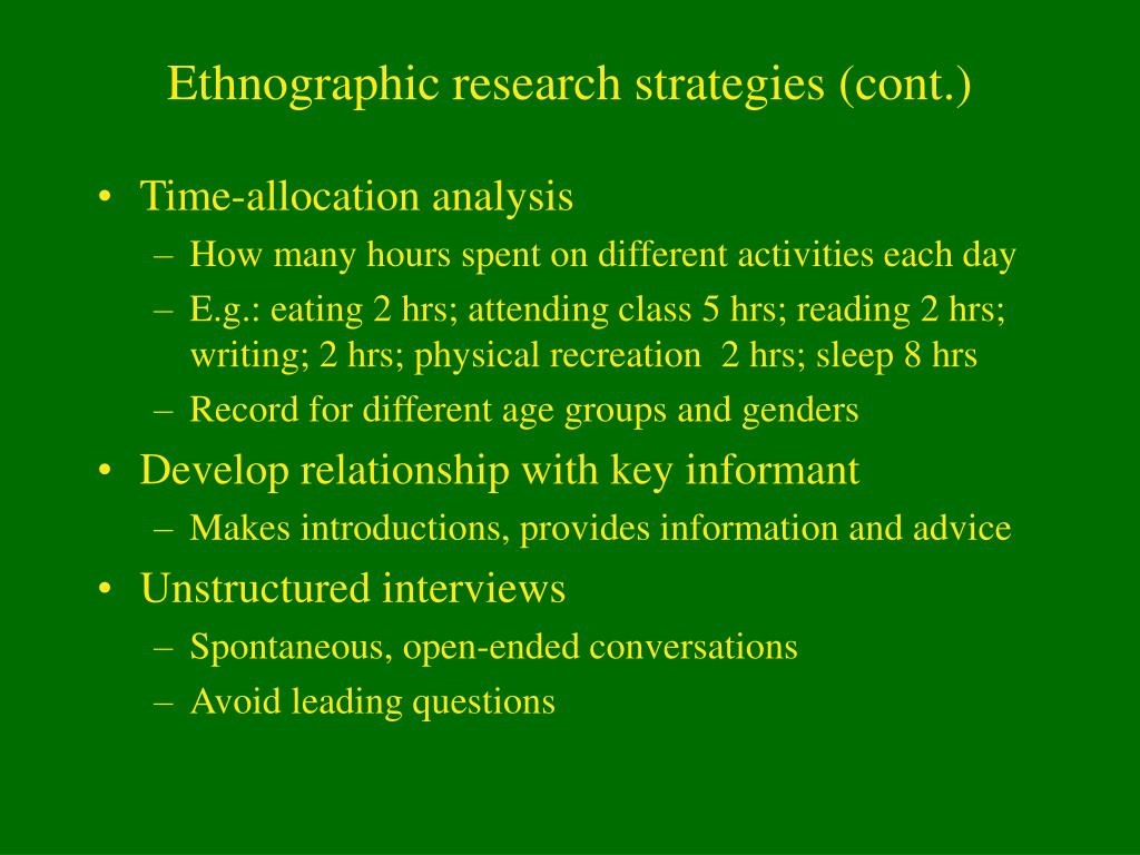 Ethnographic research strategies (cont.)