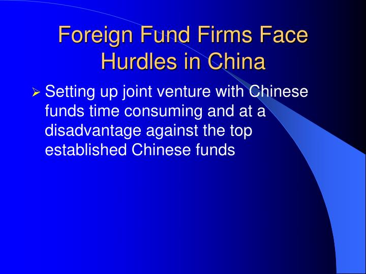 Foreign Fund Firms Face Hurdles in China