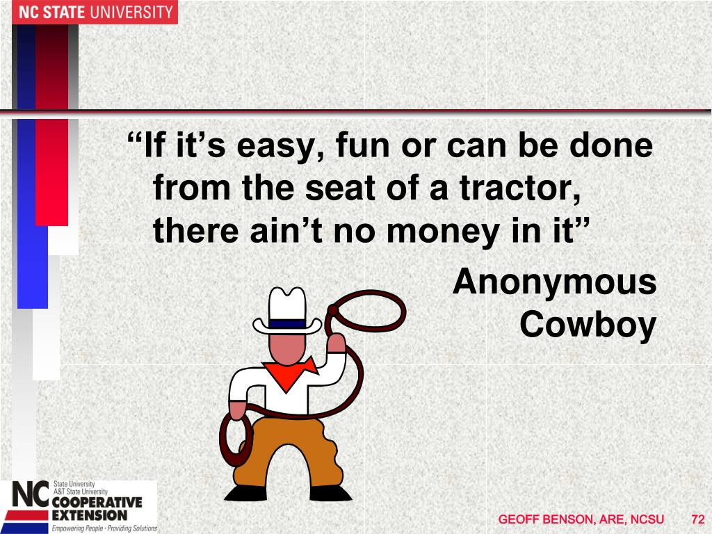 """If it's easy, fun or can be done from the seat of a tractor, there ain't no money in it"""