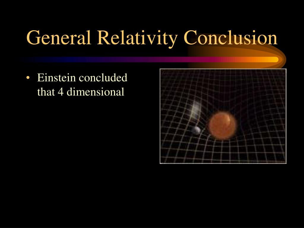General Relativity Conclusion