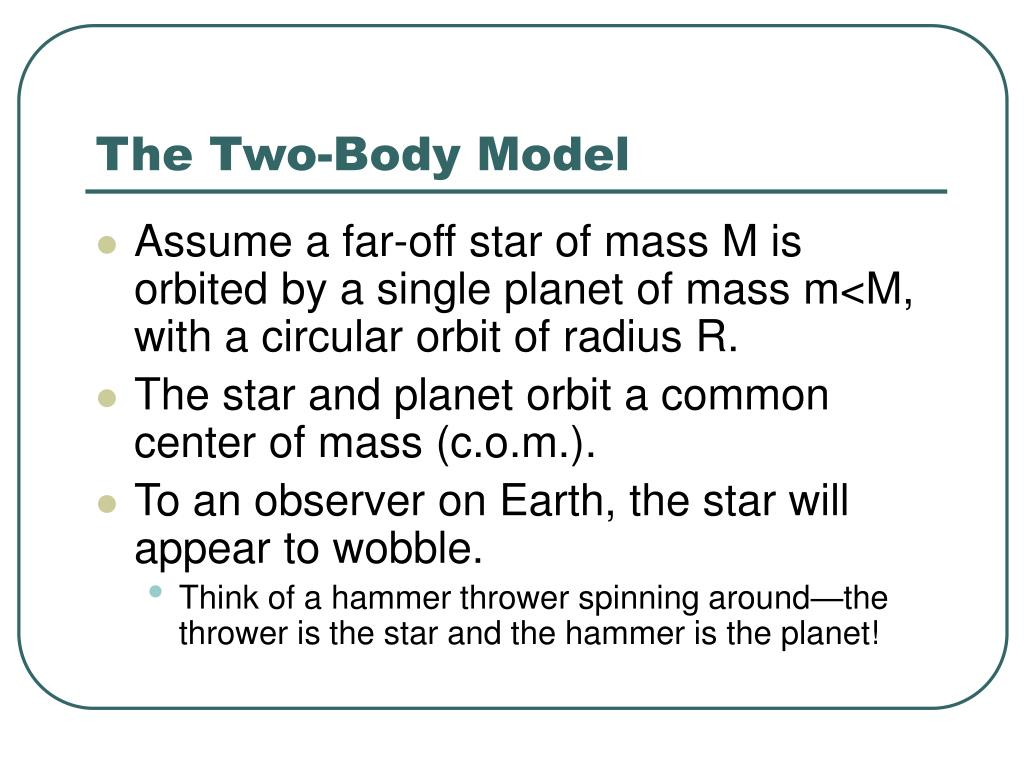 The Two-Body Model
