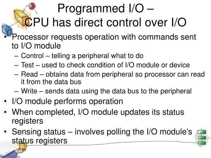 Programmed I/O –