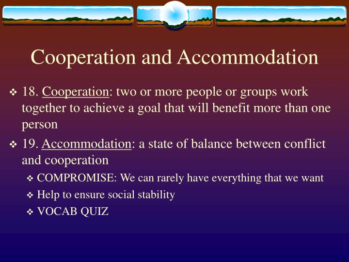 Cooperation and Accommodation