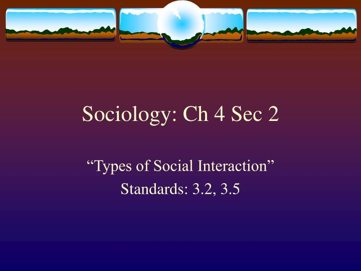 Sociology: Ch 4 Sec 2