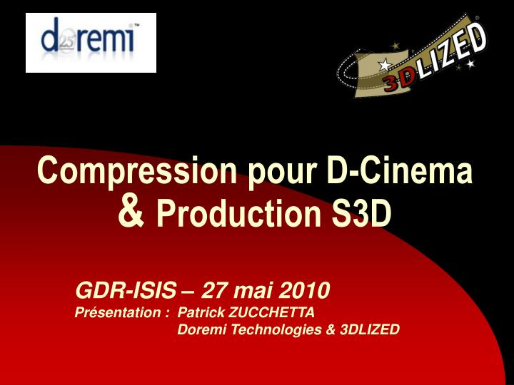 Compression pour d cinema production s3d