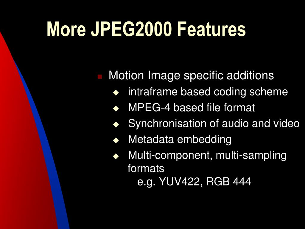 More JPEG2000 Features