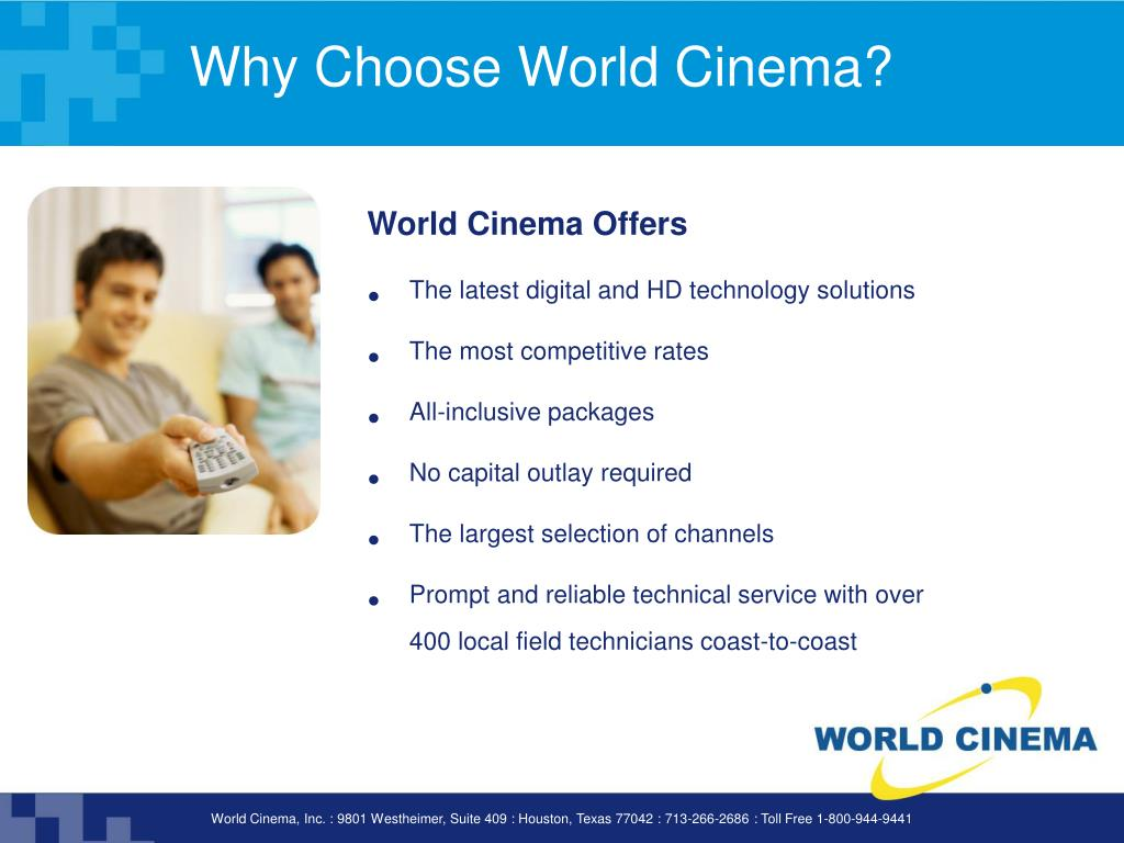 Why Choose World Cinema?