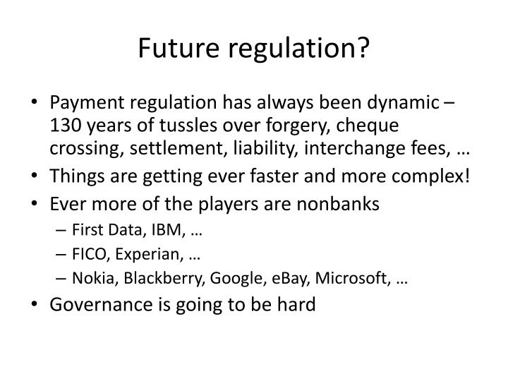 Future regulation?