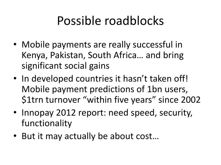 Possible roadblocks