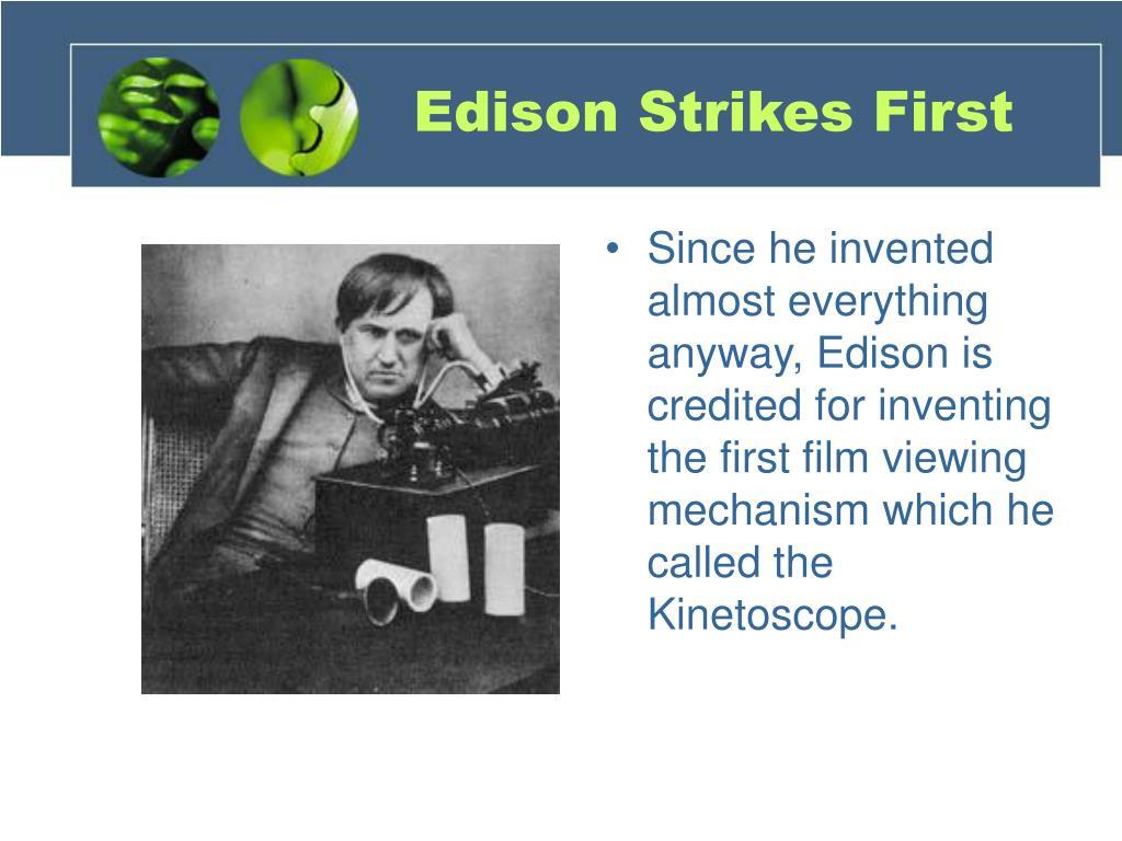 Edison Strikes First