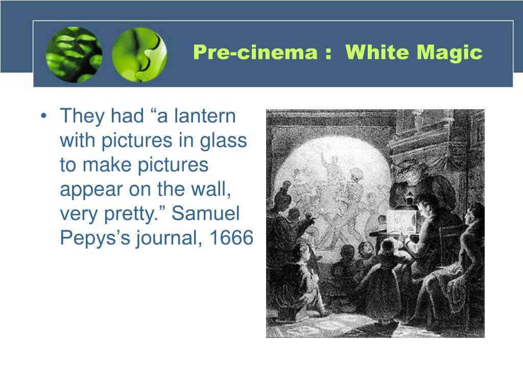 Pre-cinema :  White Magic