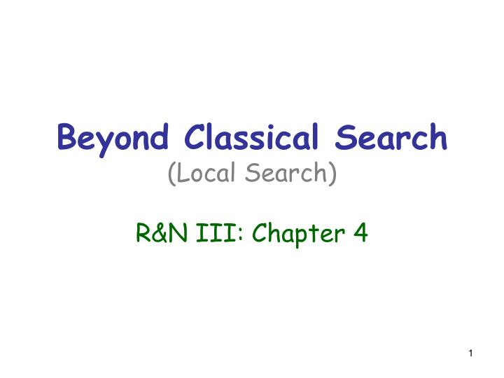 Beyond classical search local search r n iii chapter 4