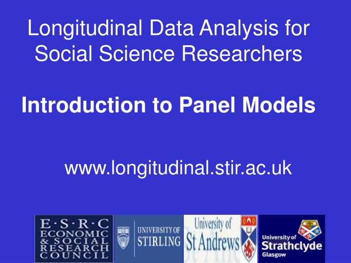 Longitudinal data analysis for social science researchers introduction to panel models