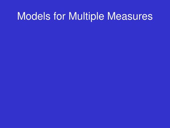 Models for Multiple Measures