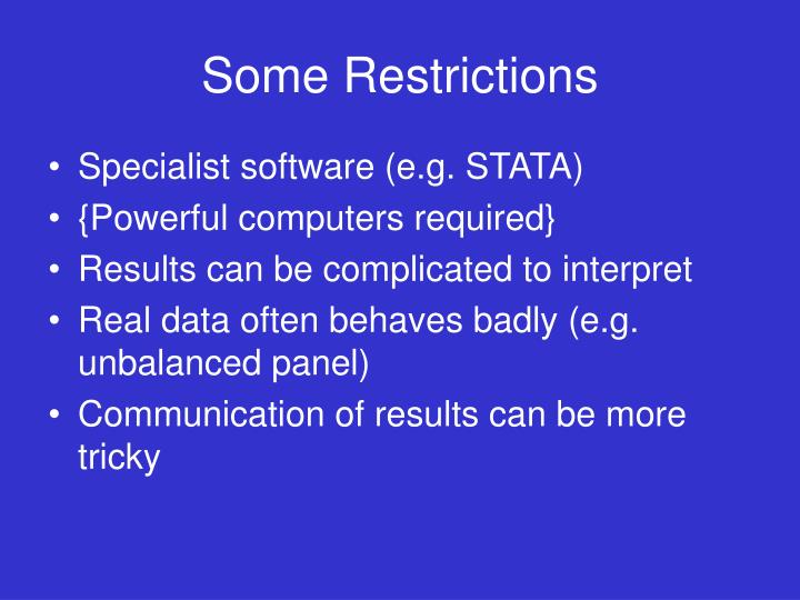 Some Restrictions